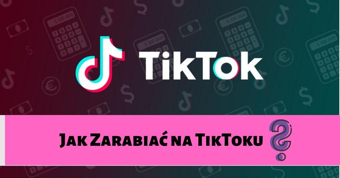 Zarabianie na TikTok