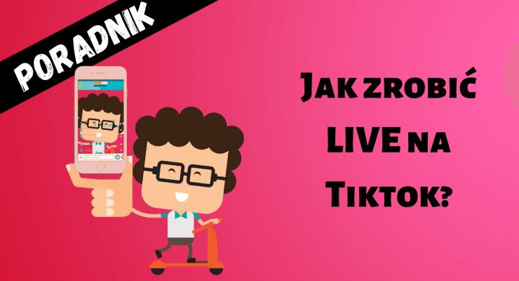 Jak zrobić live na TikTok