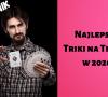 Najlepsze Triki na TikTok 2020